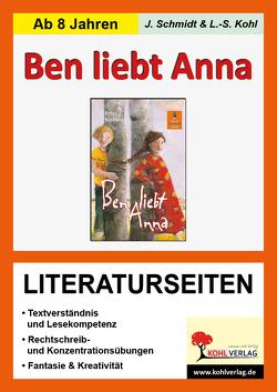 Ben liebt Anna – Literaturseiten von Kohl,  Lynn-Sven, Schmidt,  Jasmin
