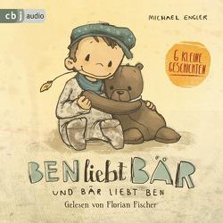 Ben liebt Bär … und Bär liebt Ben von Engler,  Michael, Fischer,  Florian, Tourlonias,  Joelle