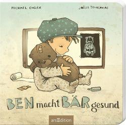 Ben macht Bär gesund von Engler,  Michael, Tourlonias,  Joelle
