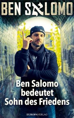 Ben Salomo bedeutet Sohn des Friedens von Salomo,  Ben