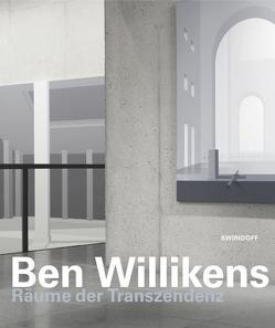 Ben Willikens · Räume der Transzendenz von Grasskamp,  Walter, Lenssen,  Jürgen, Schwebel,  Horst