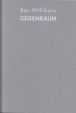 Ben Willikens: Gegenraum von Schneckenburger,  Manfred