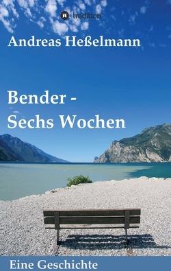Bender – Sechs Wochen von Heßelmann,  Andreas