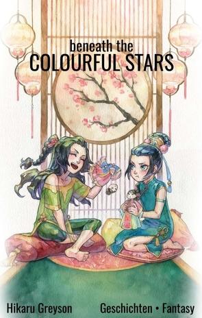 Beneath The Colourful Stars von Greyson,  Hikaru