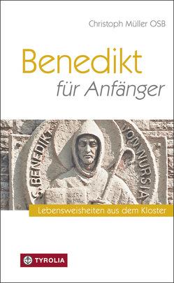 Benedikt für Anfänger von Compostella,  Renato, Müller,  Christoph