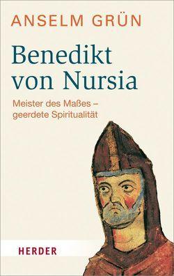 Benedikt von Nursia von Grün,  Anselm, Loose,  Helmuth Nils
