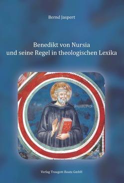 Benedikt von Nursia und seine Regel in theologischen Lexika von Jaspert,  Bernd