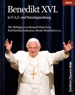 Benedikt XVI. von Frankfurter Allgemeine Archiv, Trötscher,  Hans Peter