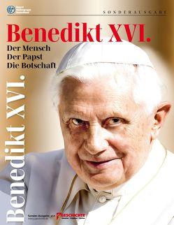 Benedikt XVI. – Der Mensch – Der Papst –Die Botschaft von Dr. Metzger,  Franz, Ohligschläger,  Horst