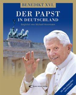 Benedikt XVI. Der Papst in Deutschland von Hesemann,  Michael