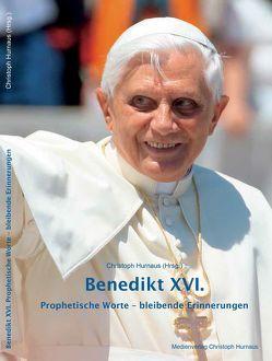Benedikt XVI. Prophetische Worte – bleibende Erinnerungen von Hurnaus,  Christoph