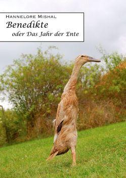 Benedikte oder das Jahr der Ente von Mishal,  Hannelore