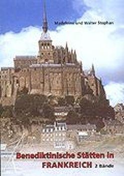 Benediktinische Stätten in Frankreich von Stephan,  Madeleine, Stephan,  Walter