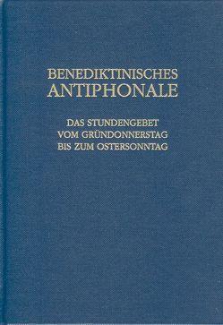 Benediktinisches Antiphonale von Erbacher,  Rhabanus, Hofer,  Roman, Joppich,  Godehard