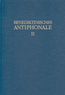 Benediktinisches Antiphonale I-III / Benediktinisches Antiphonale Band II von Erbacher,  Rhabanus, Hofer,  Roman, Joppich,  Godehard
