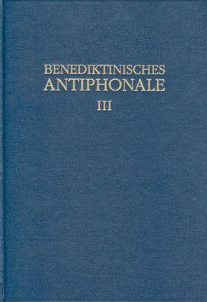 Benediktinisches Antiphonale I-III / Benediktinisches Antiphonale Band III von Erbacher,  Rhabanus, Hofer,  Roman, Joppich,  Godehard
