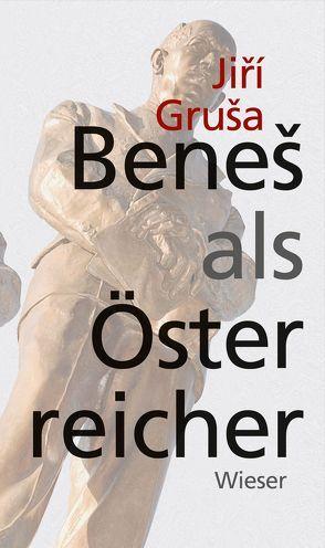 Beneš als Österreicher von Gruša,  Jiří