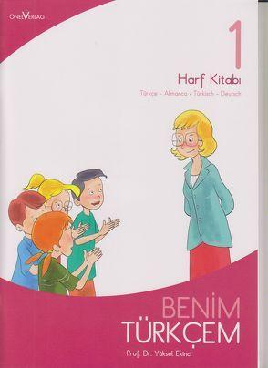 Benim Türkcem 1 Harf Kitabi von Prof. Dr. Ekinci,  Yüksel
