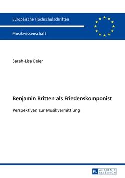 Benjamin Britten als Friedenskomponist von Beier,  Sarah-Lisa