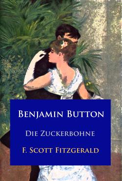Benjamin Button von Fitzgerald,  F. Scott, Müller,  Dirk