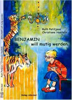BENJAMIN will mutig werden von Haefelin,  Christiane, Petitjean,  Ruth