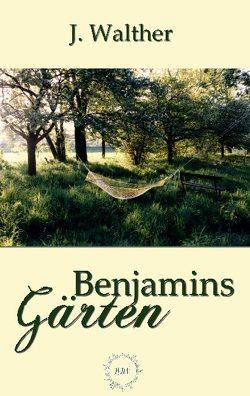 Benjamins Gärten von Walther,  J.