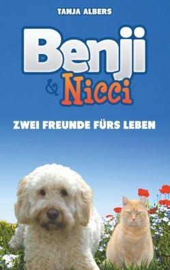 Benji und Nicci. Zwei Freunde fürs Leben von Albers,  Tanja