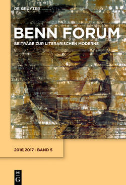 Benn Forum / 2016/2017 von Dyck,  Joachim, Gottfried-Benn-Gesellschaft, Korte,  Hermann, Schmidt,  Nadine Jessica