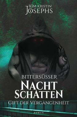 Benner-Hunter-Dilogie / Bittersüßer Nachtschatten – Gift der Vergangenheit von Josephs,  KiM Kristin