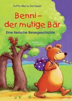 Benni – der mutige Bär von Dornauer,  Jutta-Maria
