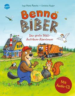 Benno Biber. Das große Müll-Aufräum-Abenteuer von Appel,  Rainer, Kugler,  Christine, Ramcke,  Inga Marie