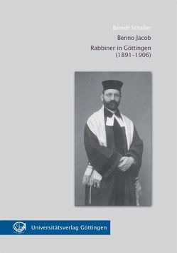 Benno Jacob Rabbiner in Göttingen (1891-1906) von Schaller,  Berndt
