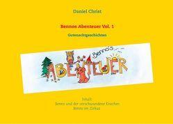 Bennos Abenteuer Vol.1 von Christ,  Daniel