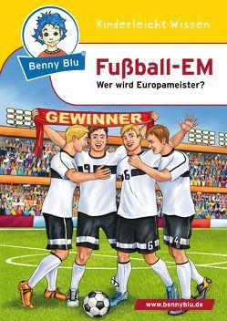 Benny Blu – Fußball EM von Fettkenheuer,  Ralf, Richter,  Tino