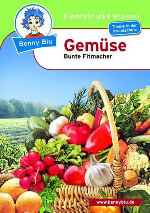 Benny Blu – Gemüse von Gorgas,  Martina, Grothues,  Angelika, Zacherl,  Ralf