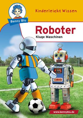 Benny Blu – Roboter von Grothues,  Angelika, Wagner,  Verena
