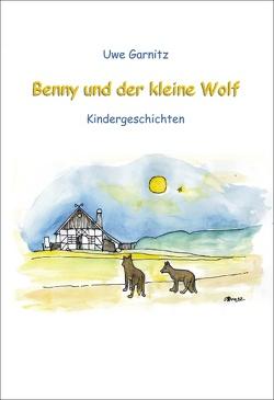 Benny und der kleine Wolf von Garnitz,  Uwe