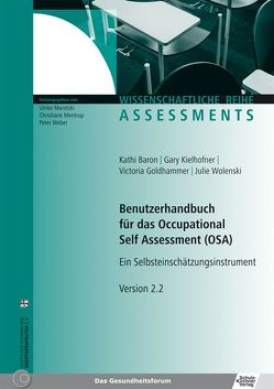 Benutzerhandbuch für das Occupational Self Assessment (OSA) von Baron,  Kathi, Goldhammer,  Victoria, Kielhofner,  Gary, Marotzki,  Ulrike, Mentrup,  Christiane, Weber,  Peter, Wolenski,  Julie