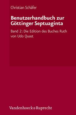 Benutzerhandbuch zur Göttinger Septuaginta von Schaefer,  Christian