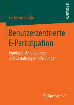 Benutzerzentrierte E-Partizipation von Grosse,  Katharina