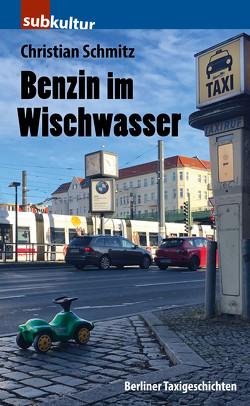 Benzin im Wischwasser von Schmitz,  Christian