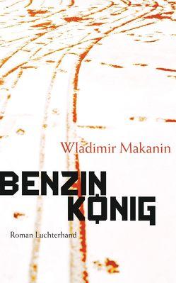 Benzinkönig von Makanin,  Wladimir, Nitschke,  Annelore
