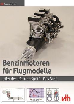 Benzinmotoren für Flugmodelle von Kayser,  Franz