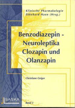 Benzodiazepin-Neuroleptika Clozapin und Olanzapin von Geiger,  Christiane, Haen,  Ekkehard