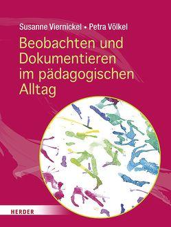 Beobachten und Dokumentieren im pädagogischen Alltag von Viernickel,  Susanne, Völkel,  Petra