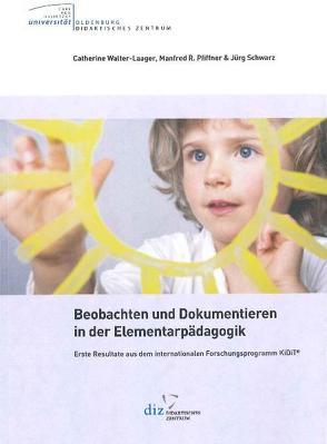 Beobachten und dokumentieren in der Elementarpädagogik. von Pfiffner,  Manfred R., Schwarz,  Jörg, Walter-Laager,  Catherine