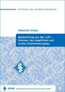 Beobachtung aus der Luft – Grenzen des staatlichen und zivilen Drohneneinsatzes von Straub,  Sebastian