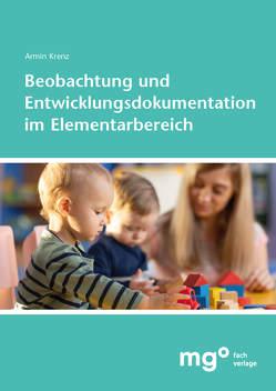 Beobachtung und Entwicklungsdokumentation im Elementarbereich von Krenz,  Prof. Dr. Armin
