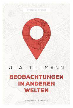Beobachtungen in anderen Welten von Draskóczy,  Dietlinde Piroska, Tillmann,  J. A.