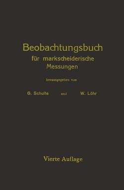 Beobachtungsbuch für markscheiderische Messungen von Löhr,  W., Schulte,  G.